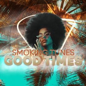 SMOKING TUNES - GOOD TIMES